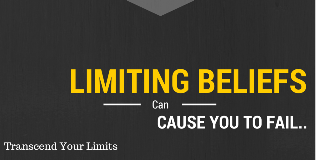 limiting beliefs,limiting yourself,transcend your limits,