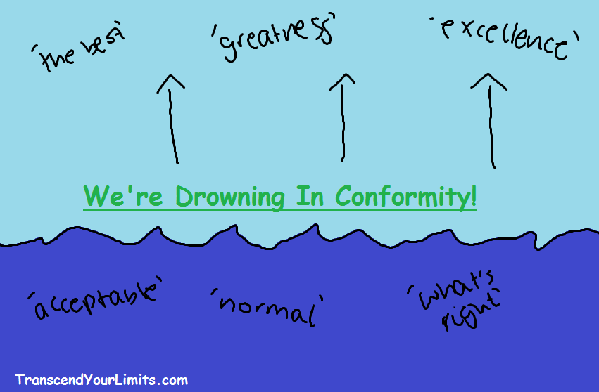 we're drowning in conformity,conformity,people conform,